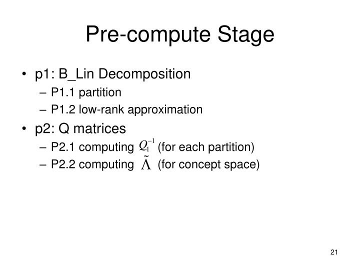 Pre-compute Stage