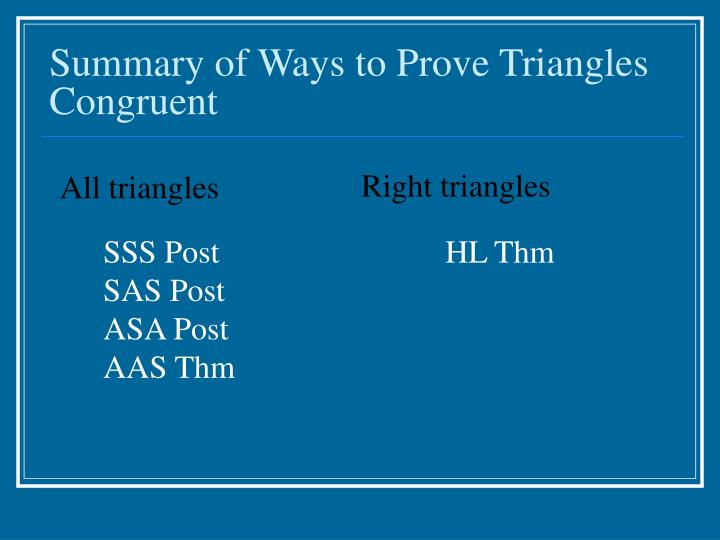 Summary of Ways to Prove Triangles Congruent