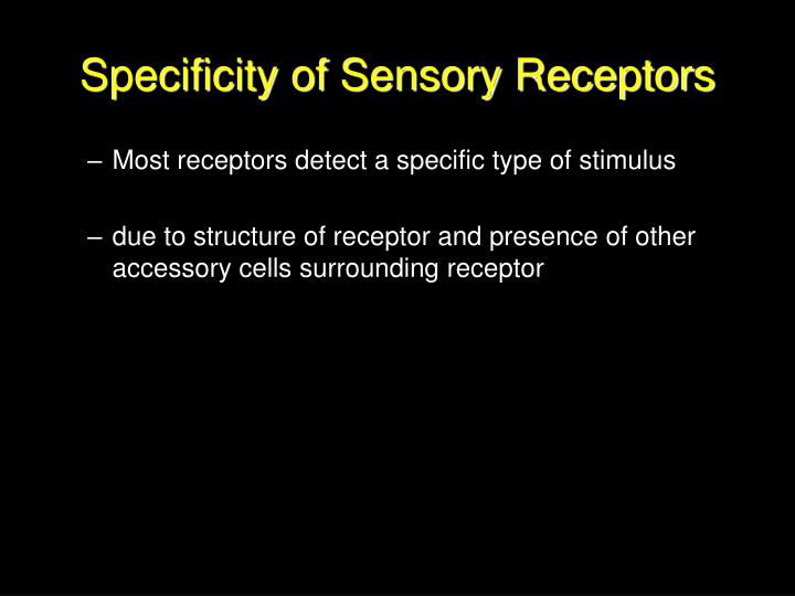 Specificity of Sensory Receptors
