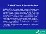 2 mixed tenure housing options