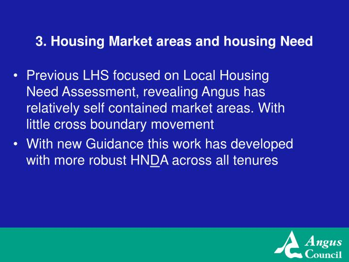 3. Housing Market areas and housing Need