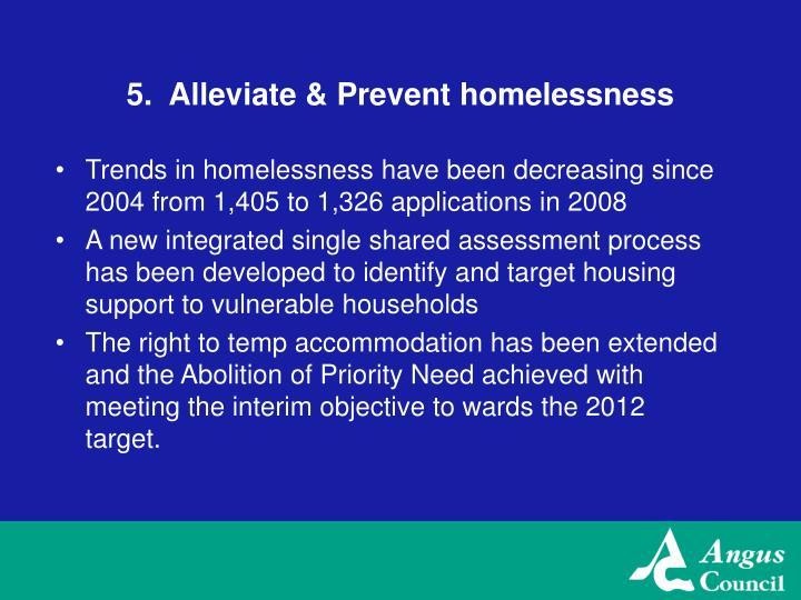 5.  Alleviate & Prevent homelessness