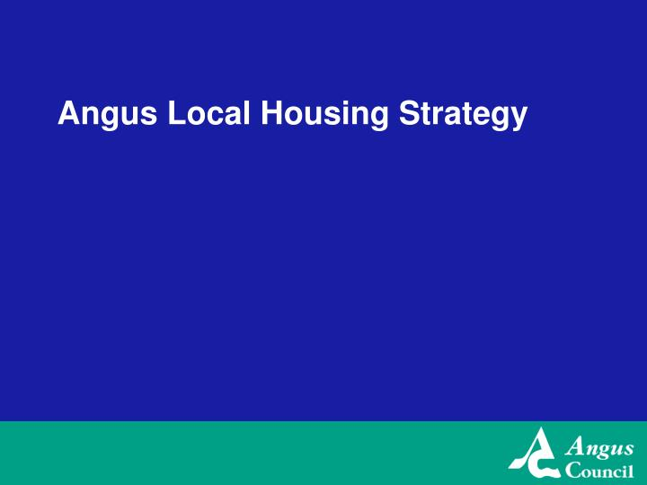Angus local housing strategy