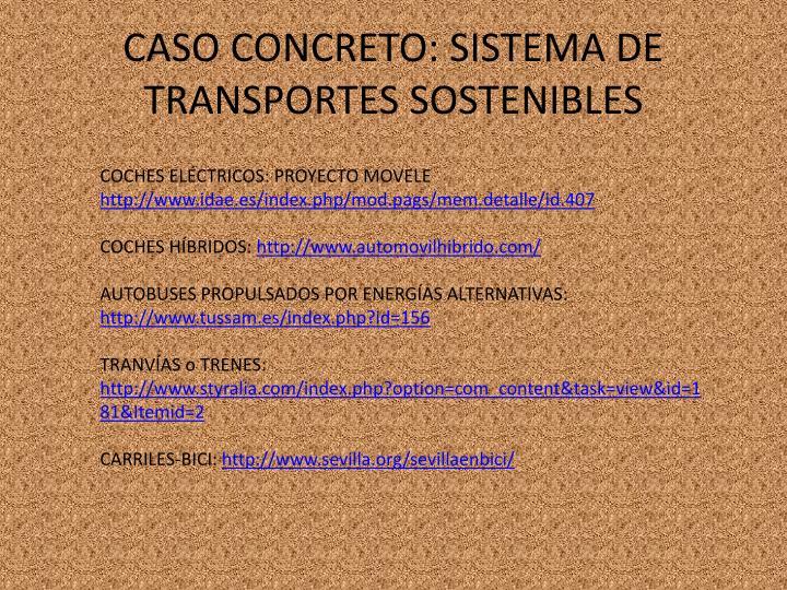 CASO CONCRETO: SISTEMA DE TRANSPORTES SOSTENIBLES