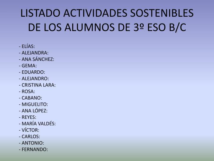 LISTADO ACTIVIDADES SOSTENIBLES DE LOS ALUMNOS DE 3º ESO B/C