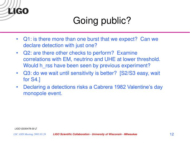 Q1: is there more than one burst that we expect?  Can we declare detection with just one?