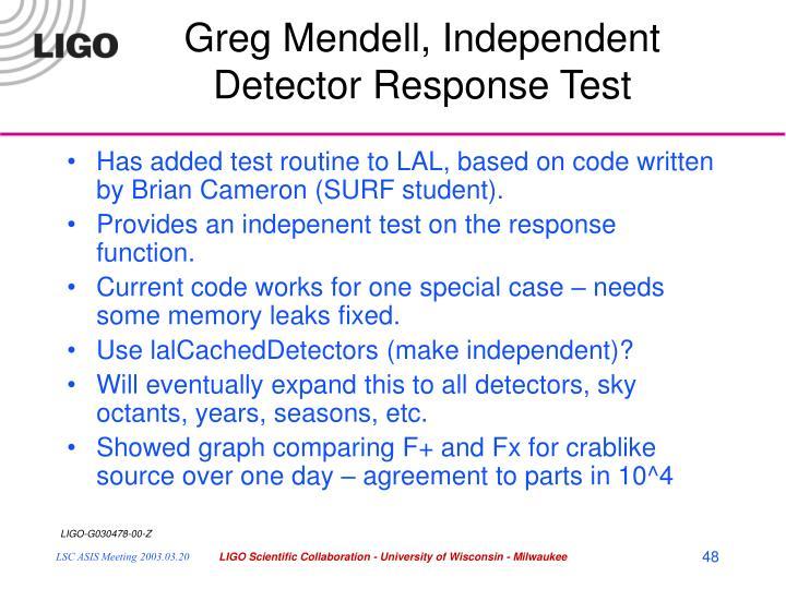Greg Mendell, Independent Detector Response Test
