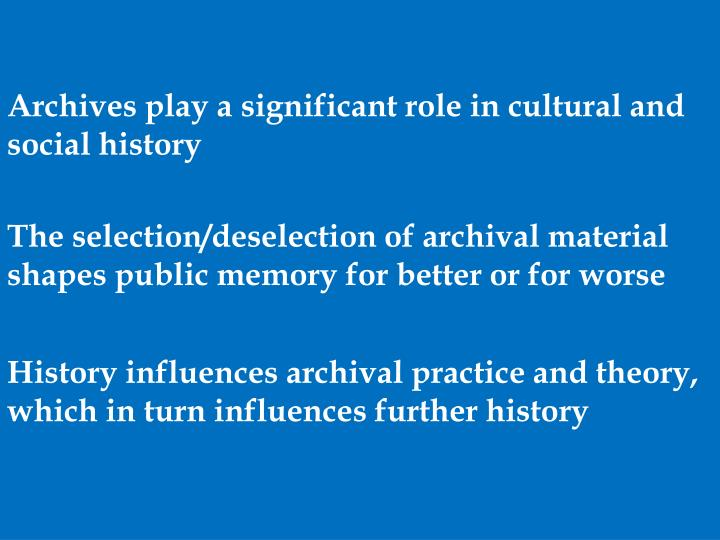 Archives play a significant role in cultural and social history