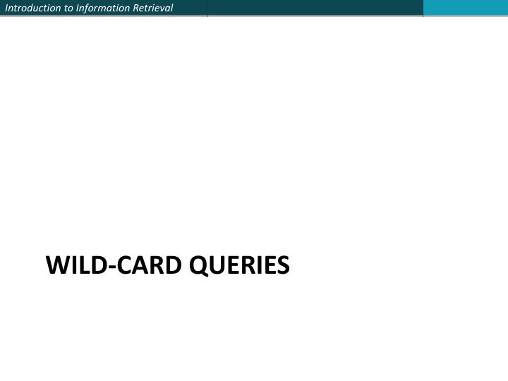 Wild-card queries