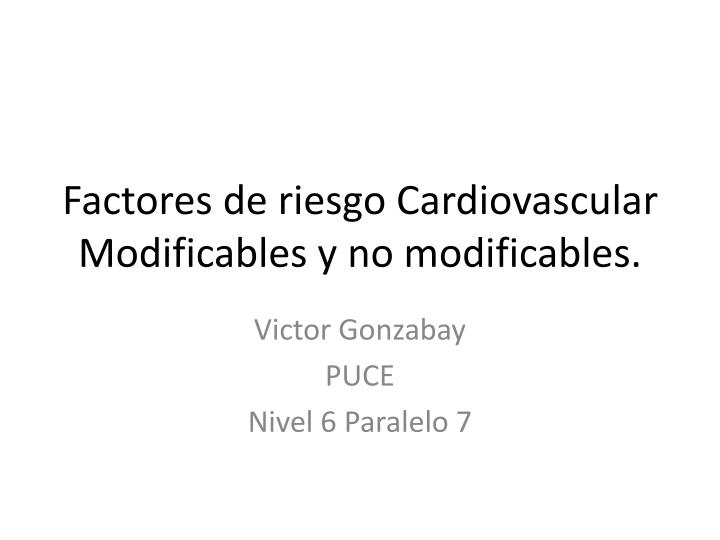 Factores de riesgo cardiovascular modificables y no modificables