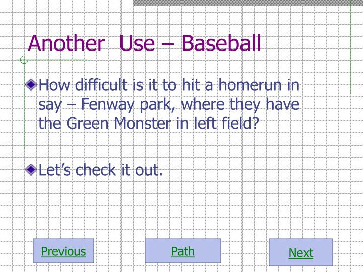Another  Use – Baseball