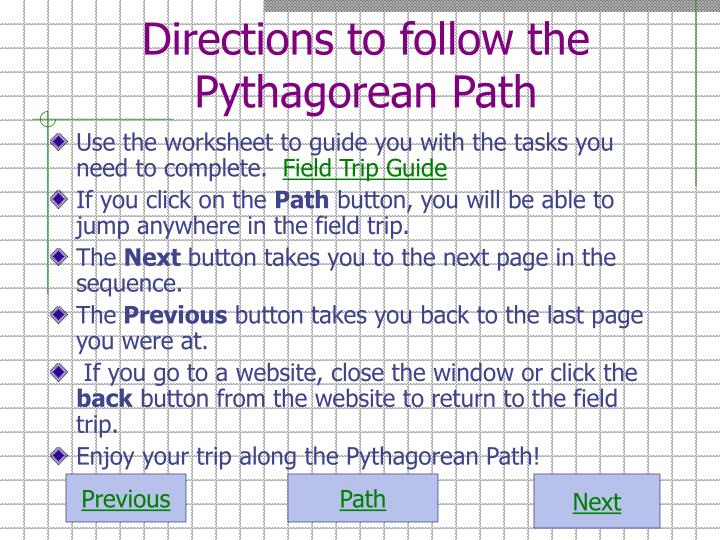 Directions to follow the  Pythagorean Path