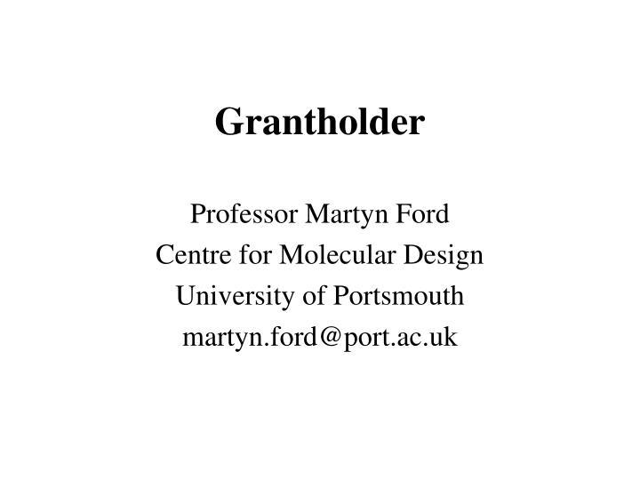 Grantholder
