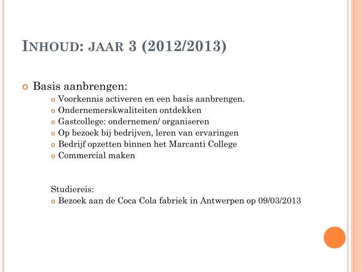 Inhoud: jaar 3 (2012/2013)