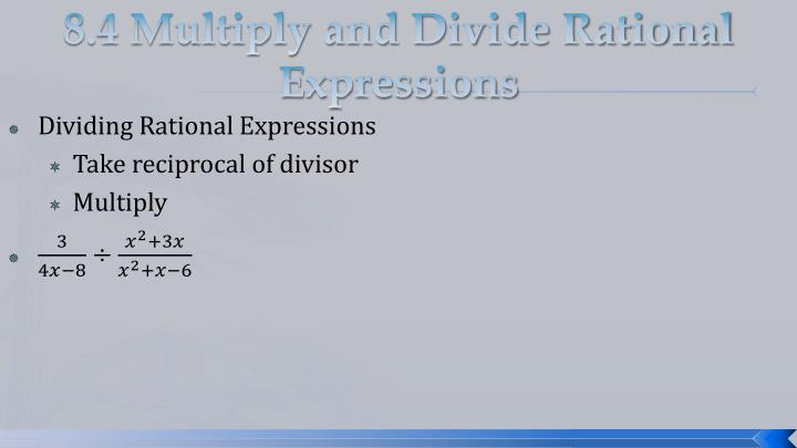 8.4 Multiply and Divide Rational Expressions