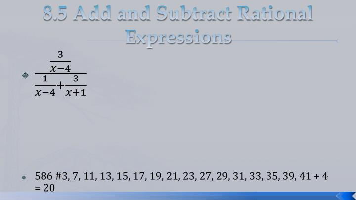 8.5 Add and Subtract Rational Expressions