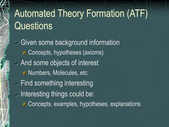 Automated Theory Formation (ATF) Questions