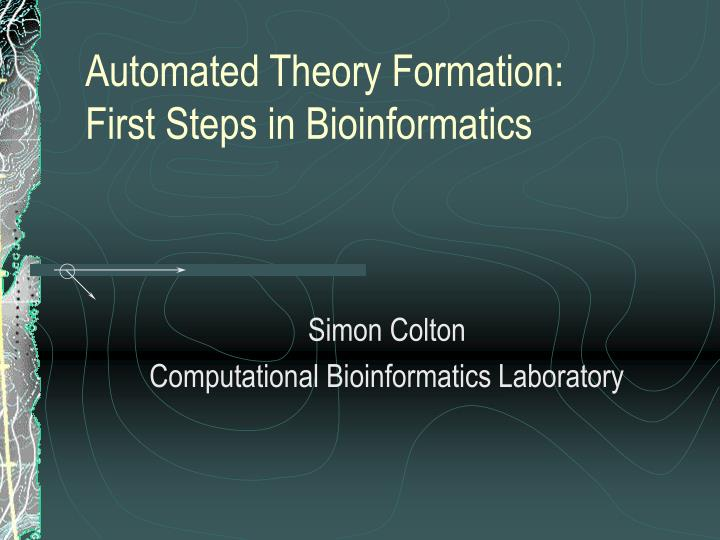 Automated theory formation first steps in bioinformatics