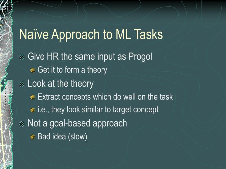 Naïve Approach to ML Tasks