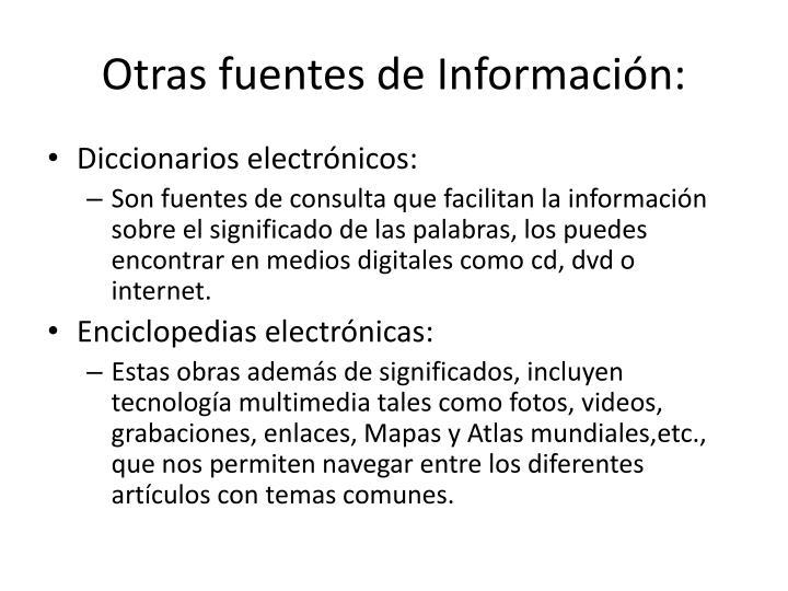 Otras fuentes de Información: