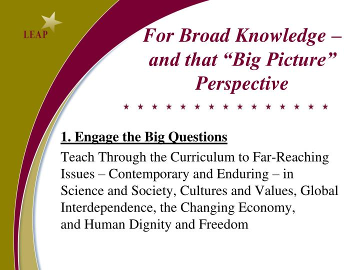 "For Broad Knowledge – and that ""Big Picture"" Perspective"