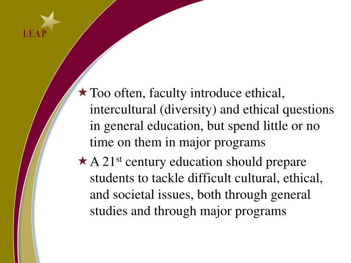 Too often, faculty introduce ethical,