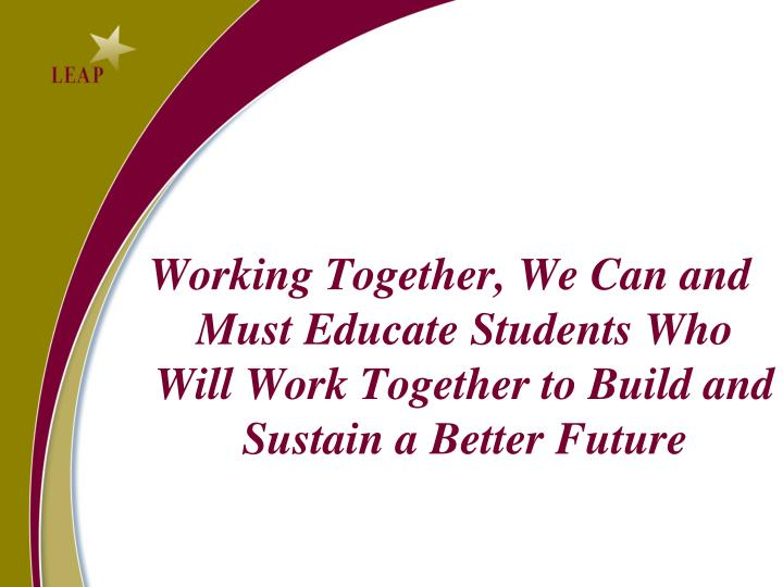 Working Together, We Can and Must Educate Students Who