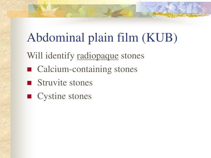 Abdominal plain film (KUB)
