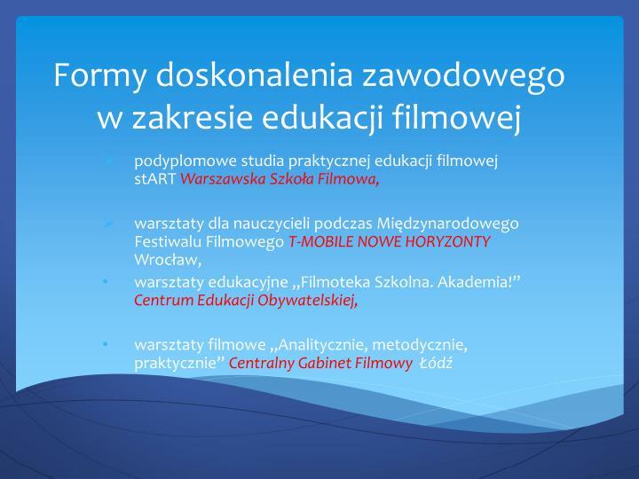 Formy doskonalenia zawodowego w zakresie edukacji filmowej