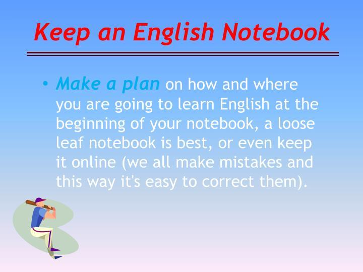 Keep an English Notebook