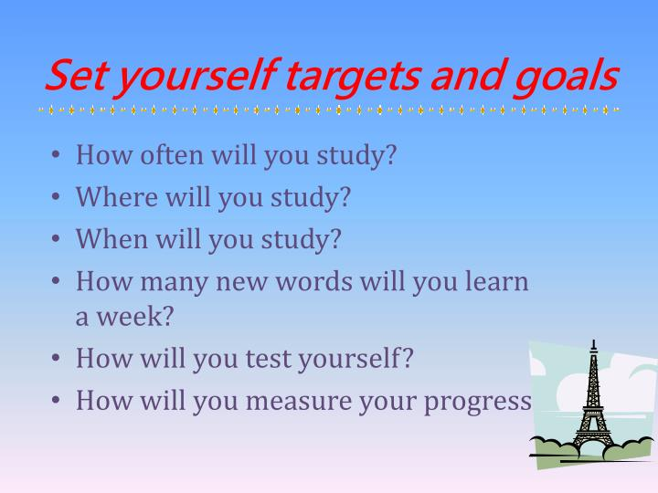 Set yourself targets and goals