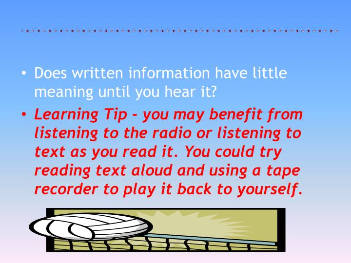 Does written information have little meaning until you hear it?