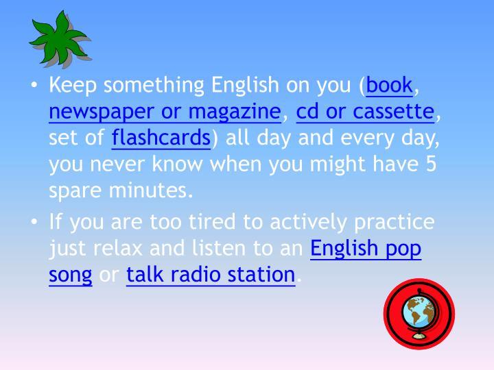 Keep something English on you (
