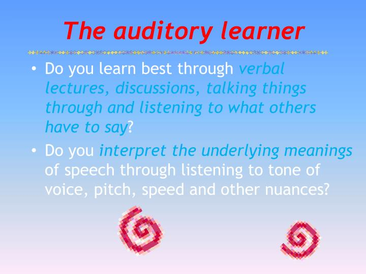 The auditory learner