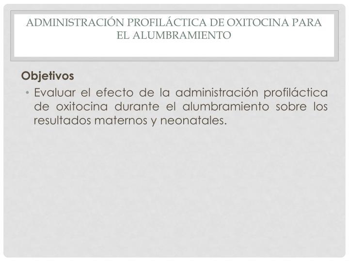 Administración profiláctica de