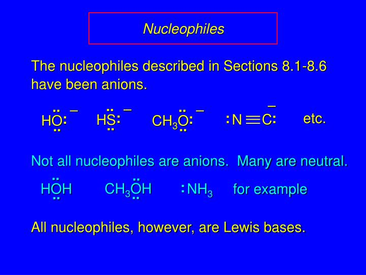 The nucleophiles described in Sections 8.1-8.6