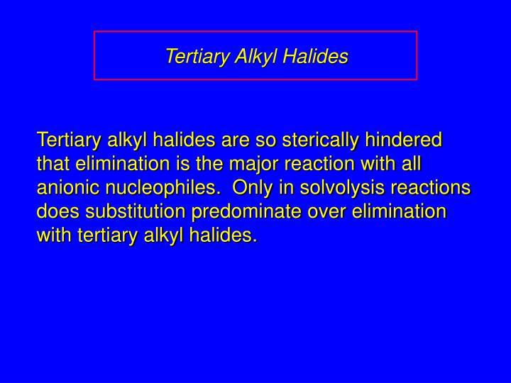 Tertiary Alkyl Halides