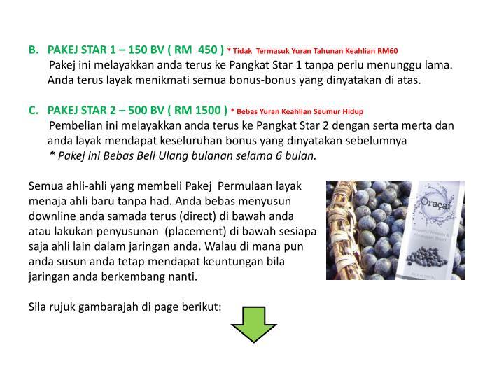 PAKEJ STAR 1 – 150 BV ( RM  450 )
