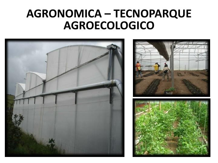 AGRONOMICA – TECNOPARQUE AGROECOLOGICO
