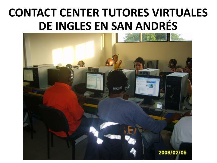 CONTACT CENTER TUTORES VIRTUALES DE INGLES EN SAN ANDRÉS