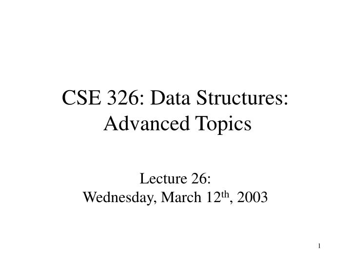 CSE 326: Data Structures: