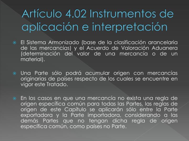 Artículo 4.02 Instrumentos de aplicación e interpretación