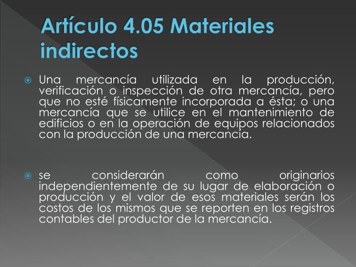 Artículo 4.05 Materiales indirectos