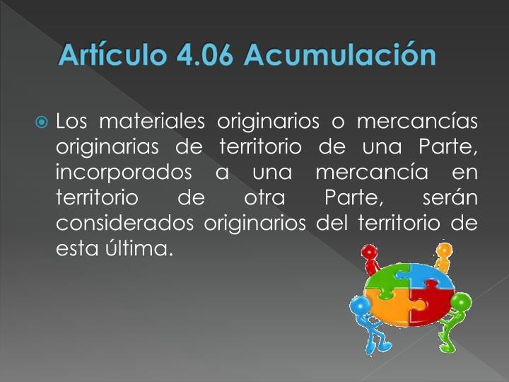 Artículo 4.06 Acumulación
