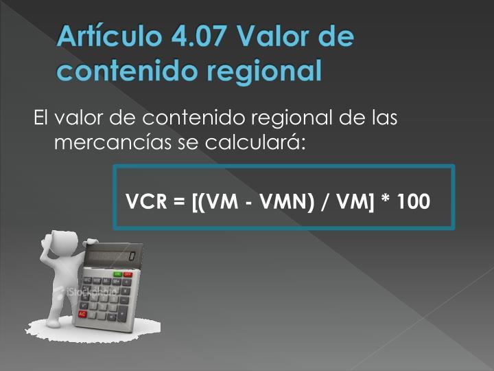 Artículo 4.07 Valor de contenido regional