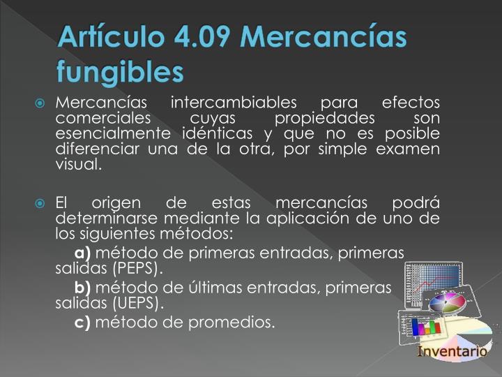 Artículo 4.09 Mercancías fungibles