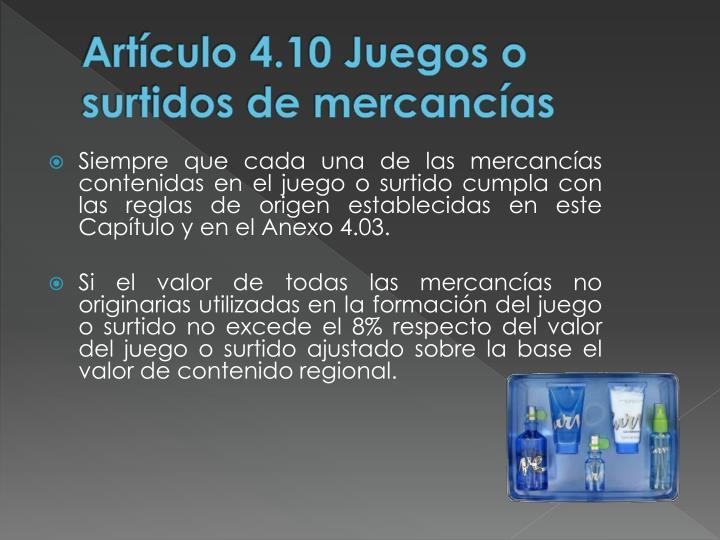 Artículo 4.10 Juegos o surtidos de mercancías