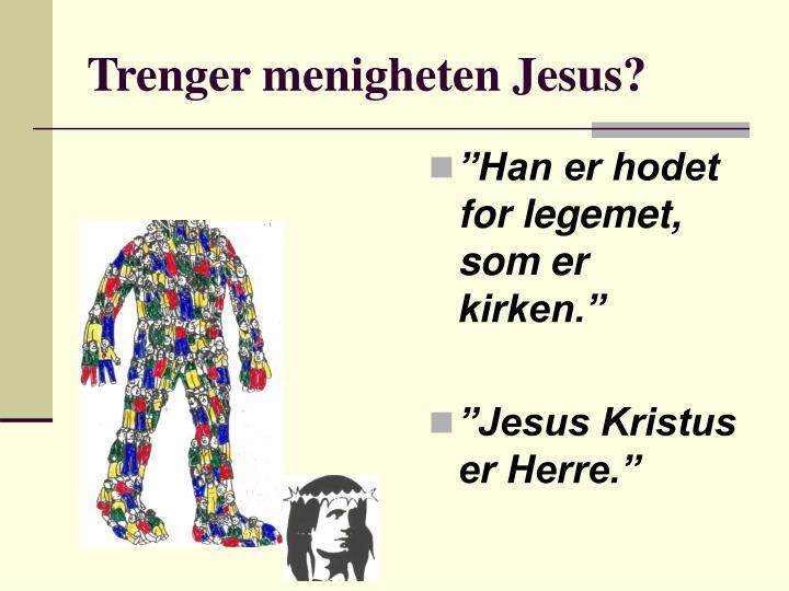 Trenger menigheten Jesus?