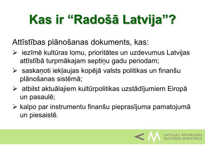 """Kas ir """"Radošā Latvija""""?"""