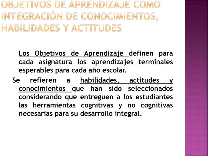 Objetivos de Aprendizaje como integración de conocimientos, habilidades y actitudes
